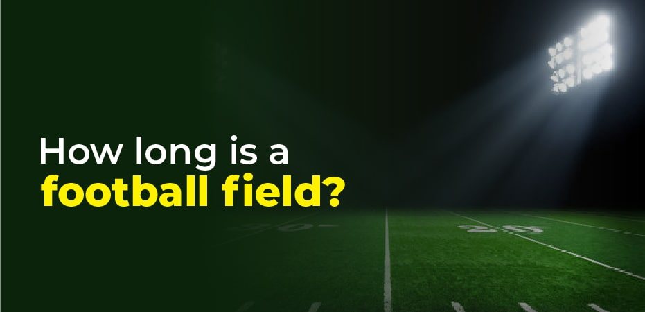 How Long Is A Football Field In Yards