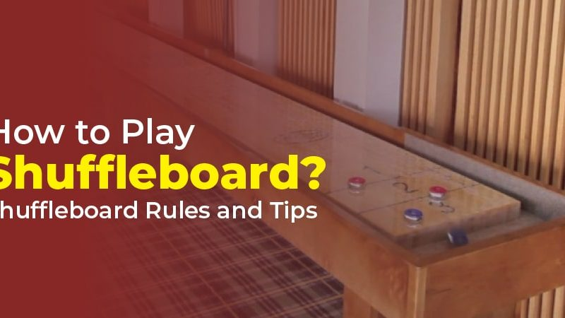 How to Play Shuffleboard? Shuffleboard Rules and Tips