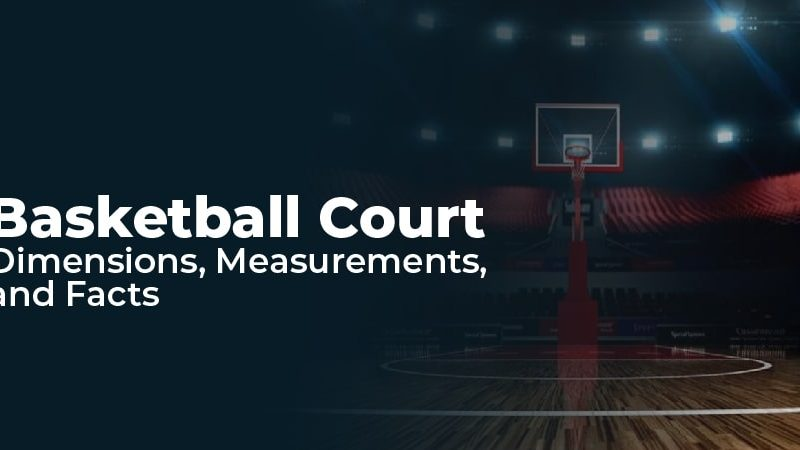 Basketball Court Dimensions, Measurements, and Facts